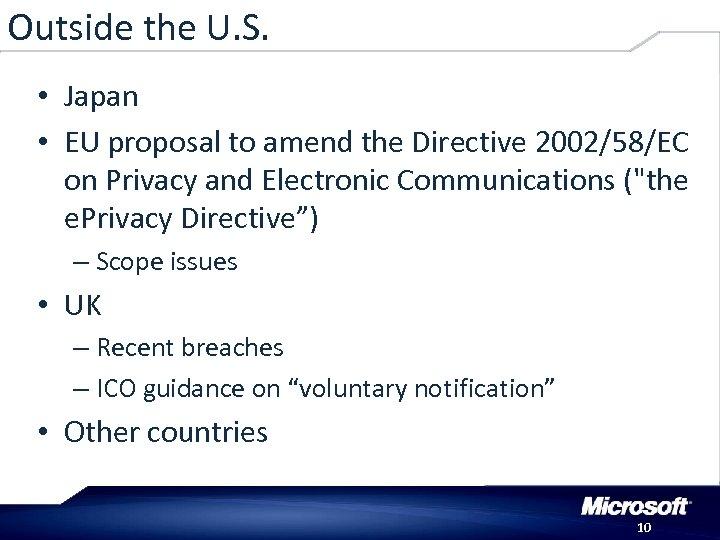 Outside the U. S. • Japan • EU proposal to amend the Directive 2002/58/EC