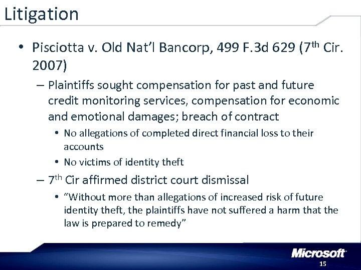 Litigation • Pisciotta v. Old Nat'l Bancorp, 499 F. 3 d 629 (7 th