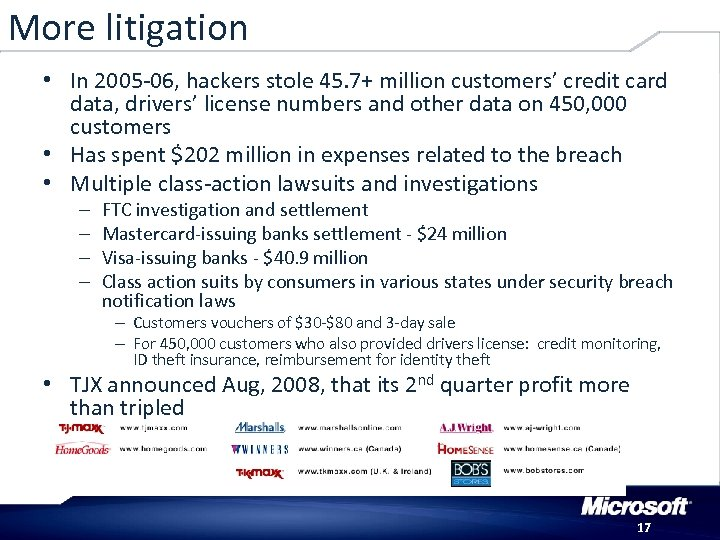More litigation • In 2005 -06, hackers stole 45. 7+ million customers' credit card