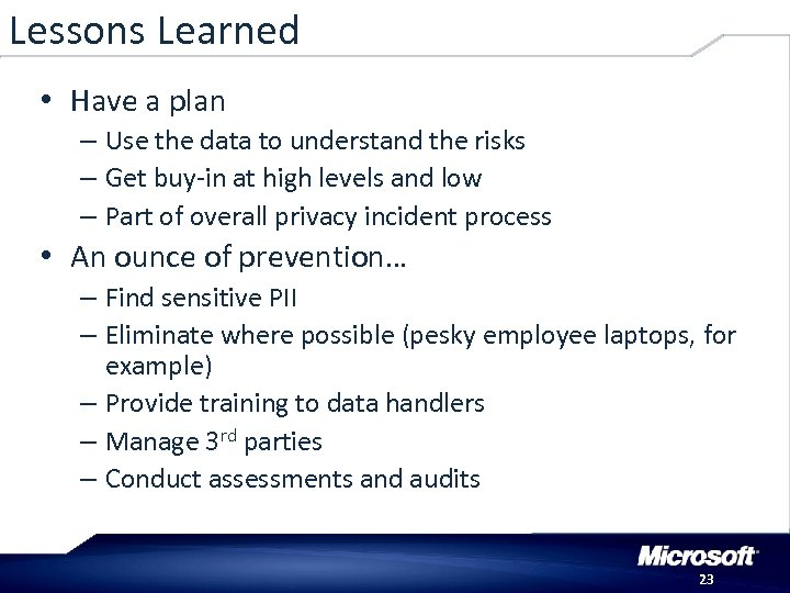 Lessons Learned • Have a plan – Use the data to understand the risks