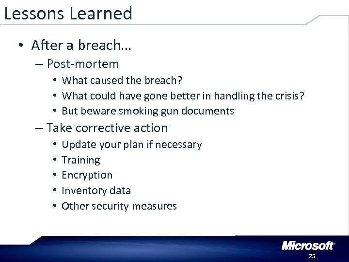 Lessons Learned • After a breach… – Post-mortem • What caused the breach? •