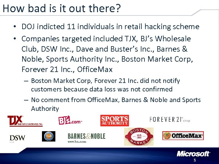 How bad is it out there? • DOJ indicted 11 individuals in retail hacking