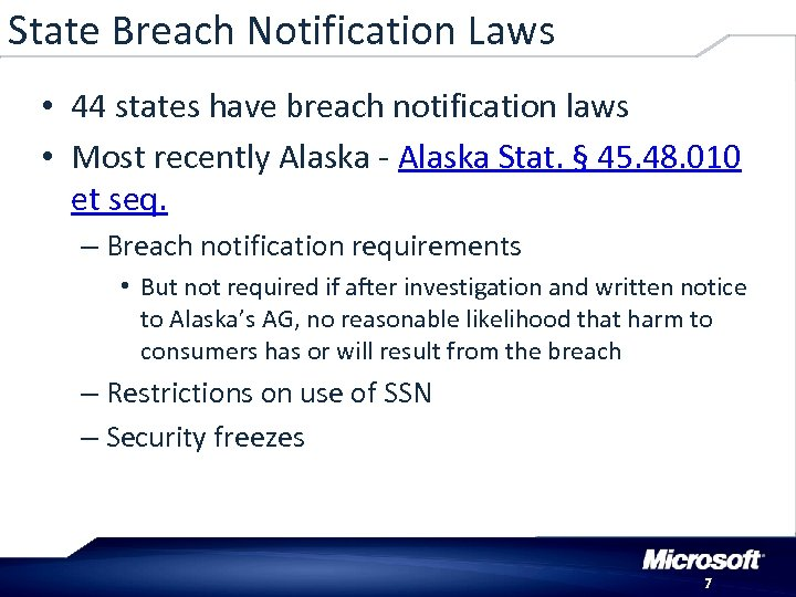 State Breach Notification Laws • 44 states have breach notification laws • Most recently