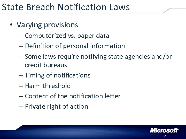 State Breach Notification Laws • Varying provisions – Computerized vs. paper data – Definition