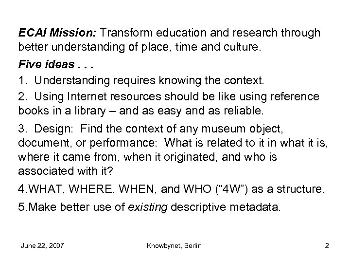 ECAI Mission: Transform education and research through better understanding of place, time and culture.