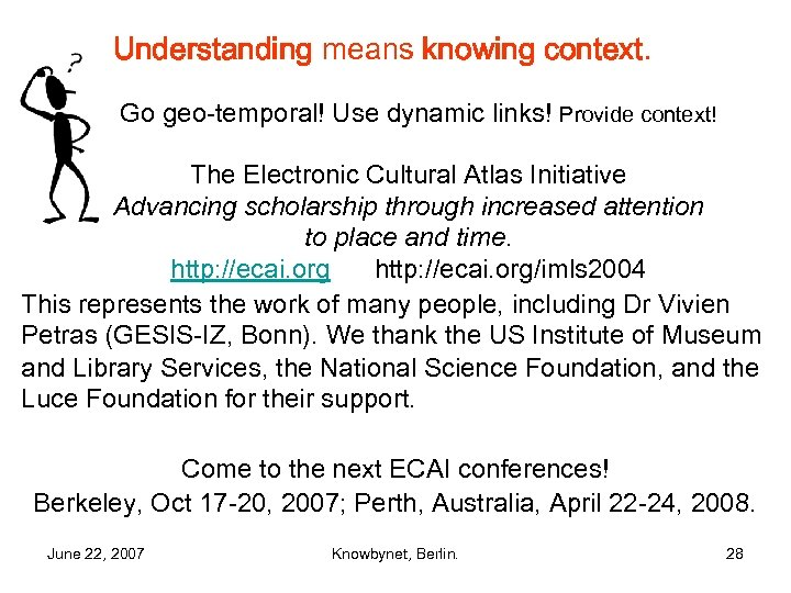 Understanding means knowing context. Go geo-temporal! Use dynamic links! Provide context! The Electronic Cultural