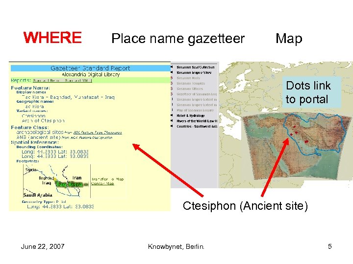 WHERE Place name gazetteer Map Dots link to portal Ctesiphon (Ancient site) June 22,