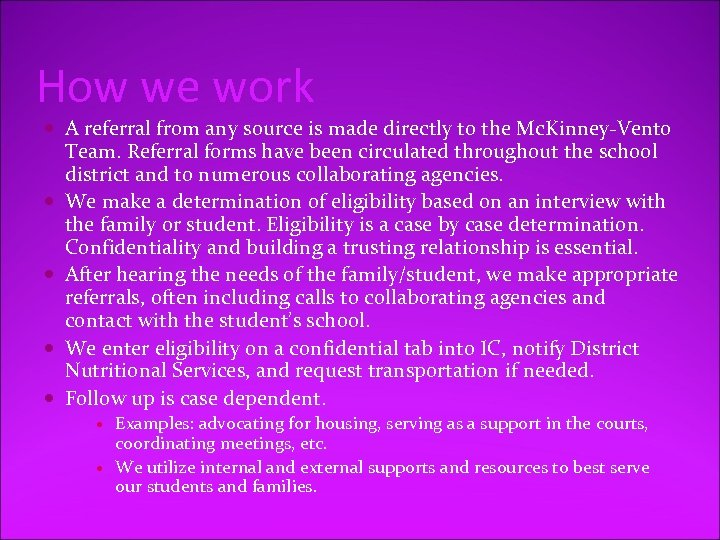 How we work A referral from any source is made directly to the Mc.