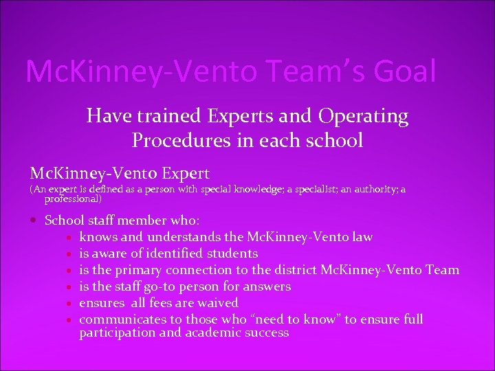 Mc. Kinney-Vento Team's Goal Have trained Experts and Operating Procedures in each school Mc.