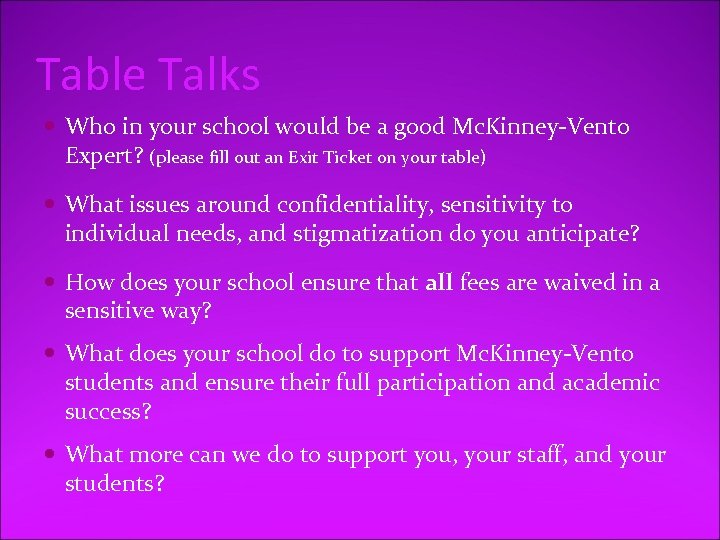 Table Talks Who in your school would be a good Mc. Kinney-Vento Expert? (please