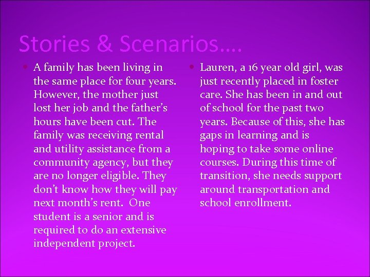 Stories & Scenarios…. A family has been living in the same place for four