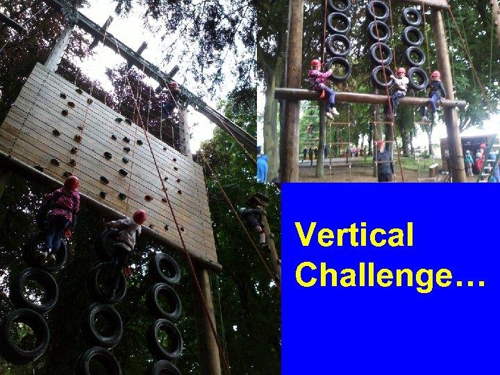 Challenge Courses Vertical Challenge…