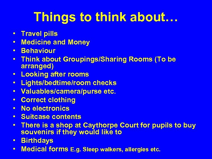Things to think about… • • • • Travel pills Medicine and Money Behaviour