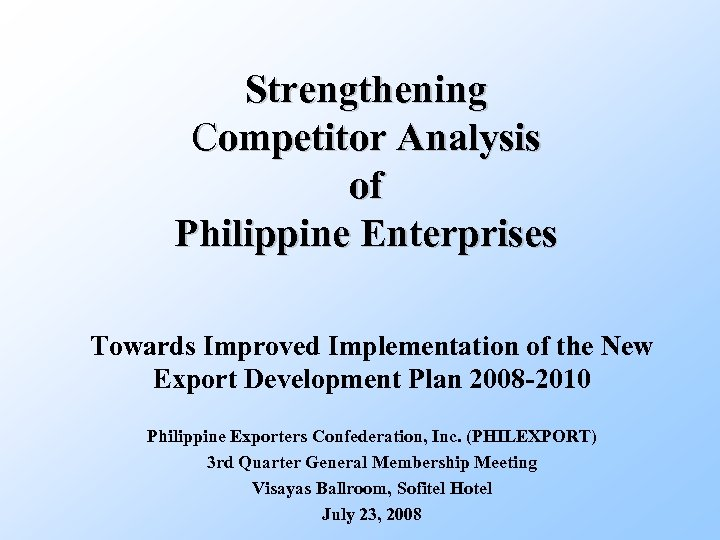 Strengthening Competitor Analysis of Philippine Enterprises Towards Improved Implementation of the New Export Development