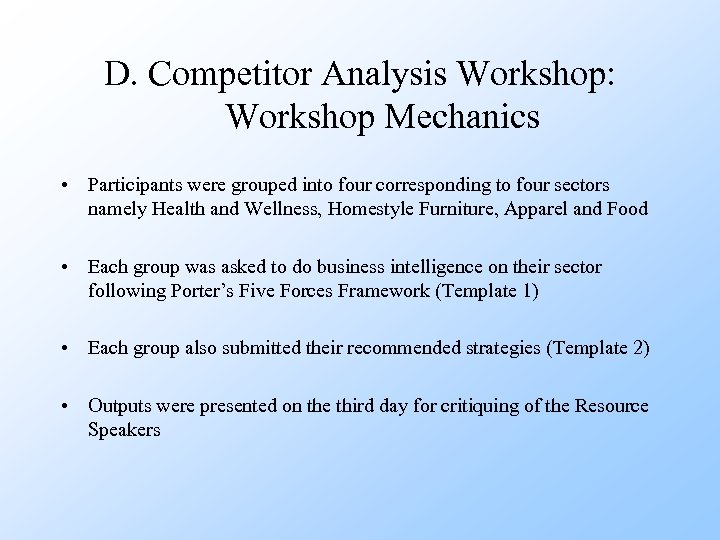 D. Competitor Analysis Workshop: Workshop Mechanics • Participants were grouped into four corresponding to