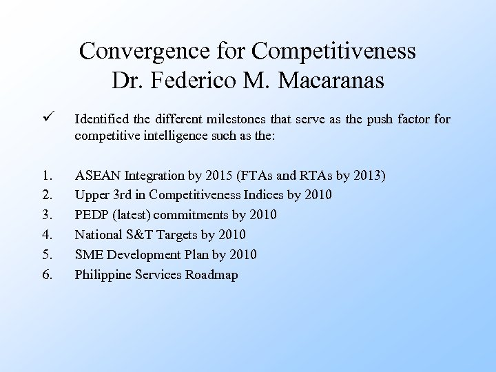 Convergence for Competitiveness Dr. Federico M. Macaranas ü Identified the different milestones that serve
