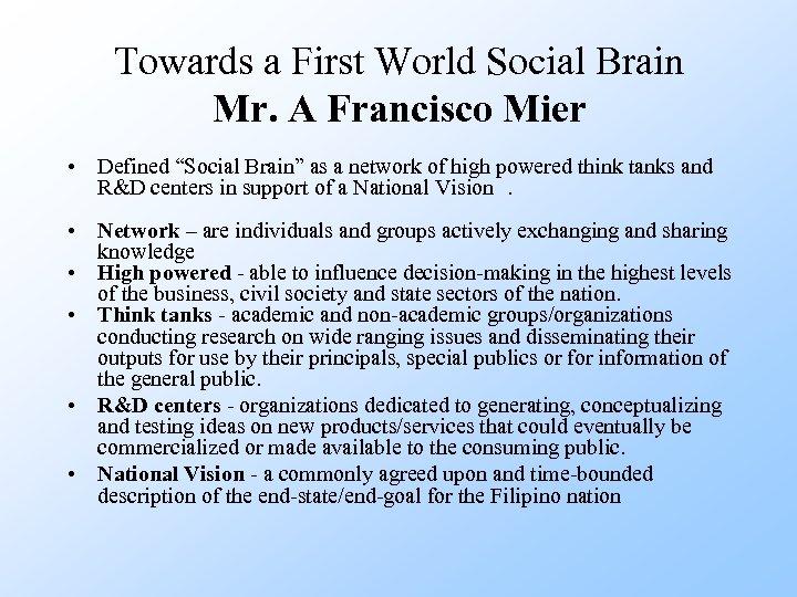 "Towards a First World Social Brain Mr. A Francisco Mier • Defined ""Social Brain"""