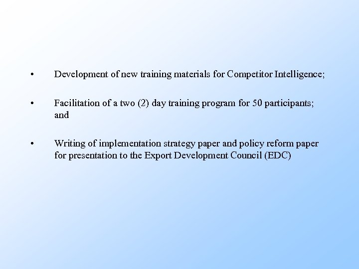 • Development of new training materials for Competitor Intelligence; • Facilitation of a