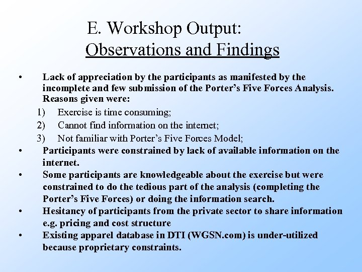 E. Workshop Output: Observations and Findings • • • Lack of appreciation by the