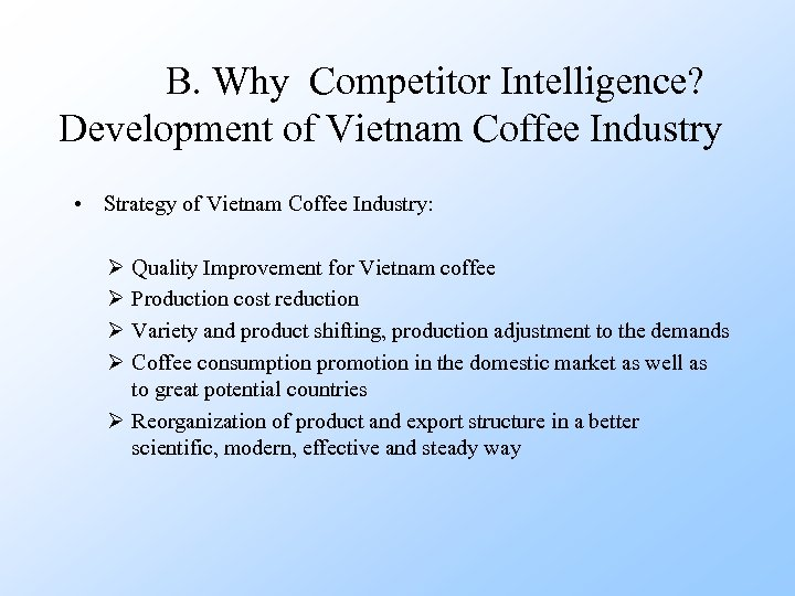 B. Why Competitor Intelligence? Development of Vietnam Coffee Industry • Strategy of Vietnam