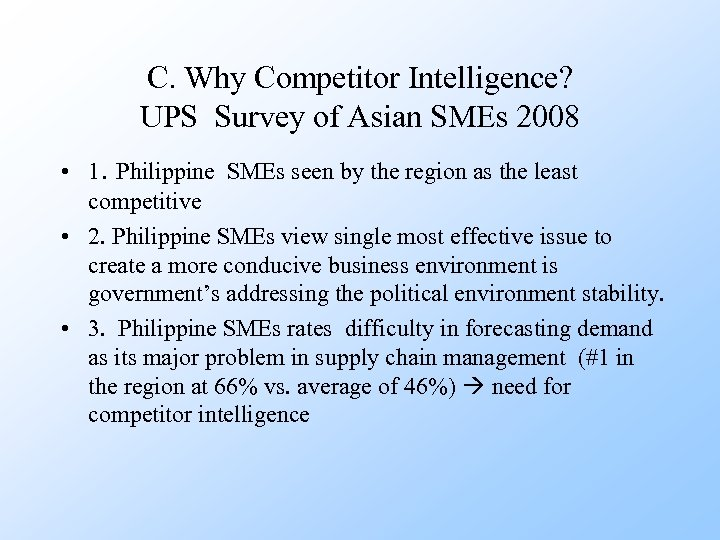 C. Why Competitor Intelligence? UPS Survey of Asian SMEs 2008 • 1. Philippine SMEs