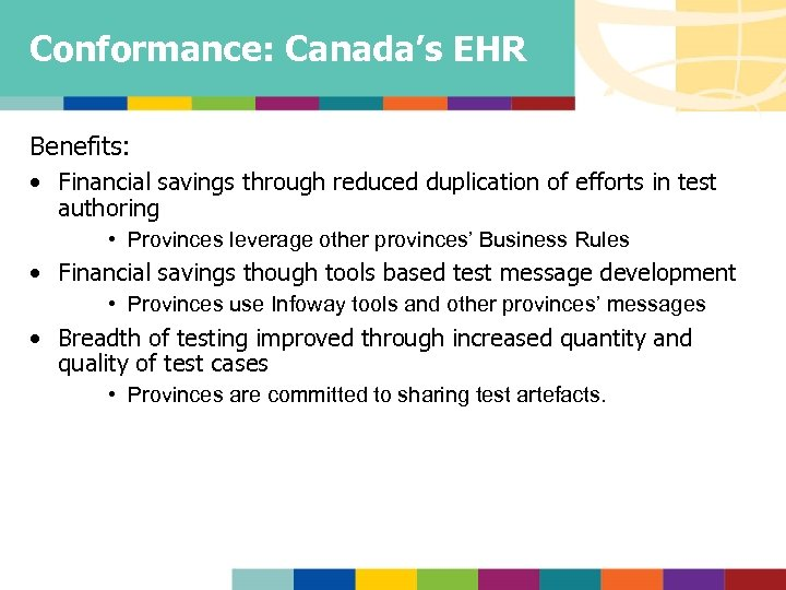 Conformance: Canada's EHR Benefits: • Financial savings through reduced duplication of efforts in test