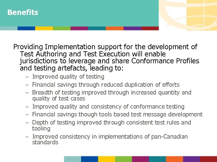 Benefits Providing Implementation support for the development of Test Authoring and Test Execution will