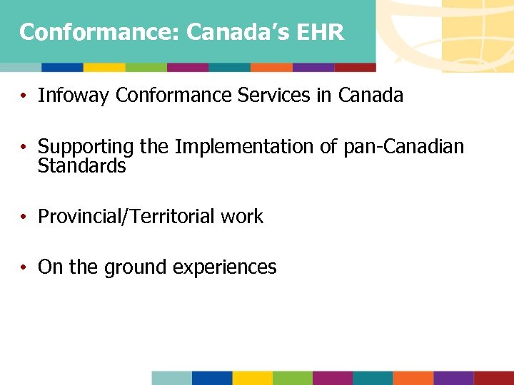 Conformance: Canada's EHR • Infoway Conformance Services in Canada • Supporting the Implementation of