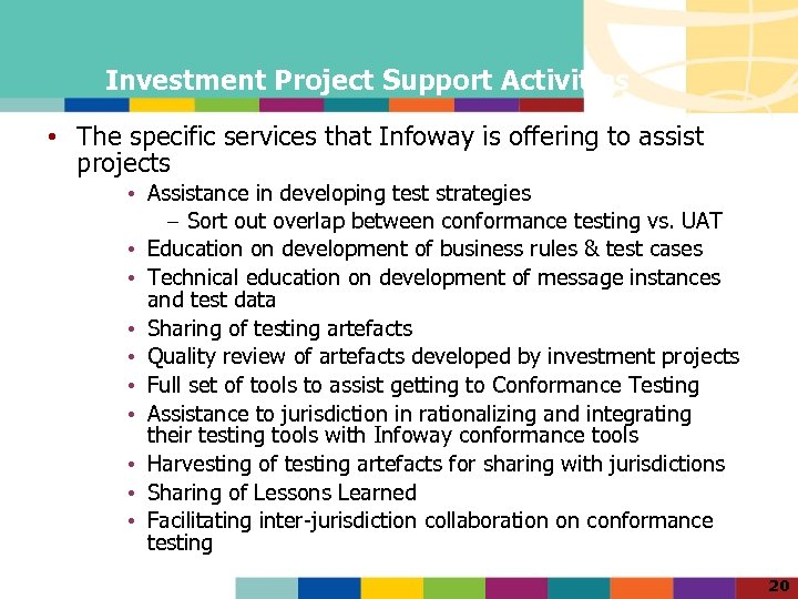 Investment Project Support Activities • The specific services that Infoway is offering to assist