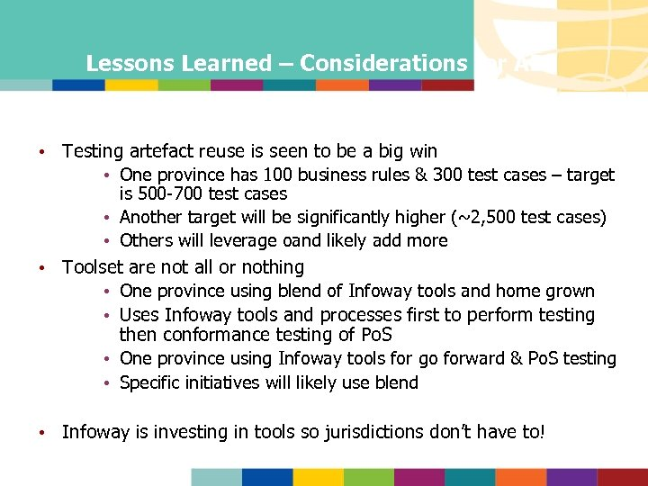 Lessons Learned – Considerations for AB • Testing artefact reuse is seen to be
