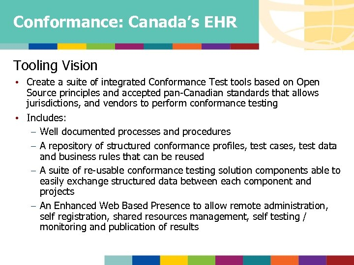 Conformance: Canada's EHR Tooling Vision • Create a suite of integrated Conformance Test tools