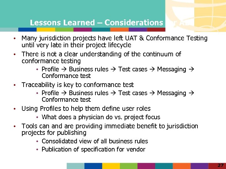 Lessons Learned – Considerations for AB • Many jurisdiction projects have left UAT &