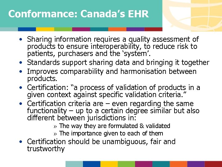Conformance: Canada's EHR • Sharing information requires a quality assessment of products to ensure