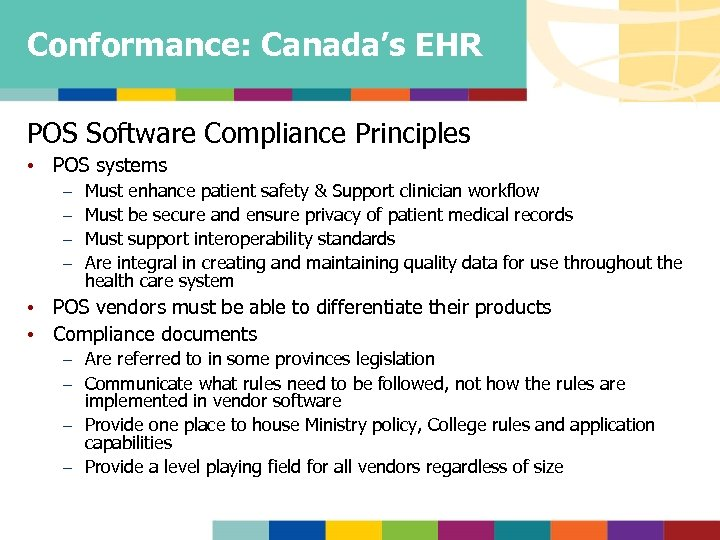 Conformance: Canada's EHR POS Software Compliance Principles • POS systems – – Must enhance