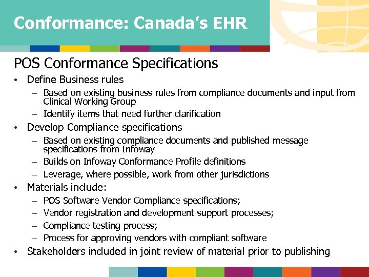 Conformance: Canada's EHR POS Conformance Specifications • Define Business rules – Based on existing