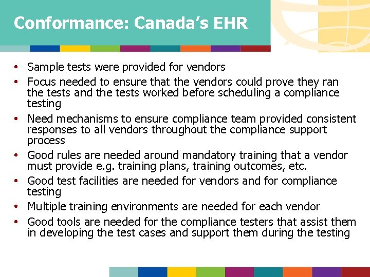 Conformance: Canada's EHR • Sample tests were provided for vendors • Focus needed to