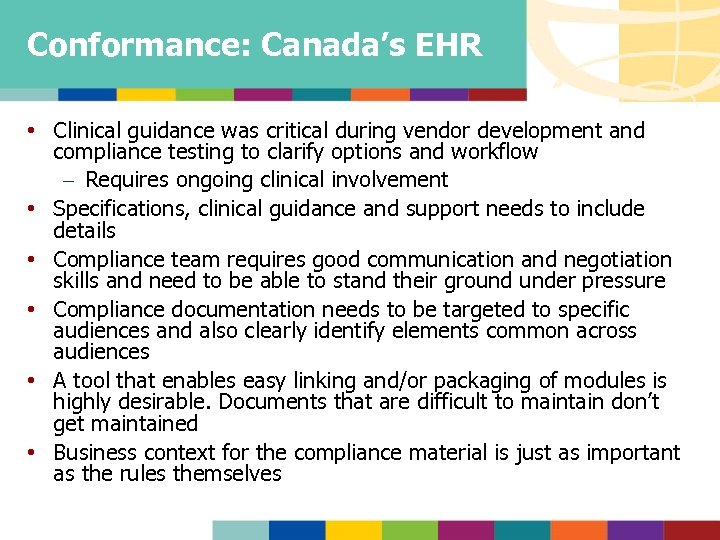 Conformance: Canada's EHR • Clinical guidance was critical during vendor development and compliance testing