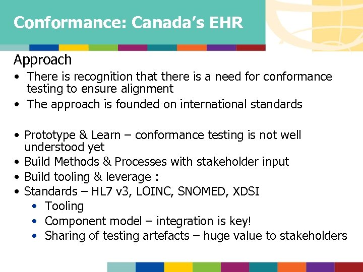Conformance: Canada's EHR Approach • There is recognition that there is a need for