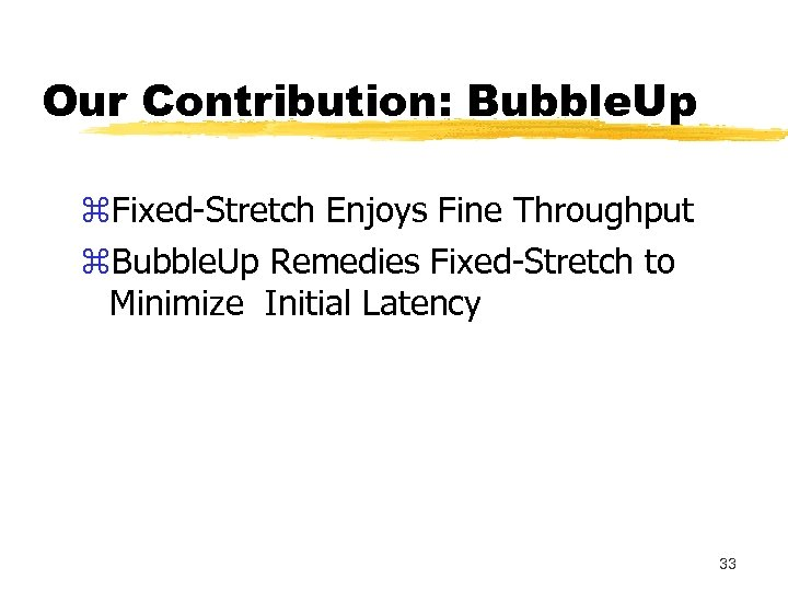 Our Contribution: Bubble. Up z. Fixed-Stretch Enjoys Fine Throughput z. Bubble. Up Remedies Fixed-Stretch