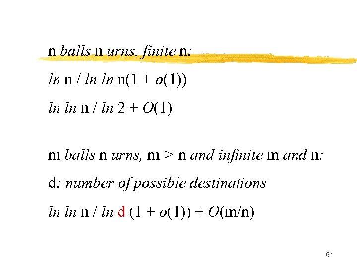 n balls n urns, finite n: ln n / ln ln n(1 + o(1))