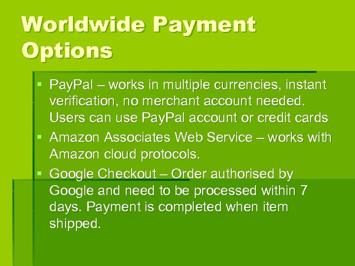 Worldwide Payment Options § Pay. Pal – works in multiple currencies, instant verification, no