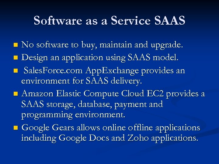 Software as a Service SAAS No software to buy, maintain and upgrade. n Design