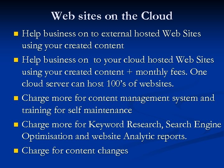 Web sites on the Cloud Help business on to external hosted Web Sites using