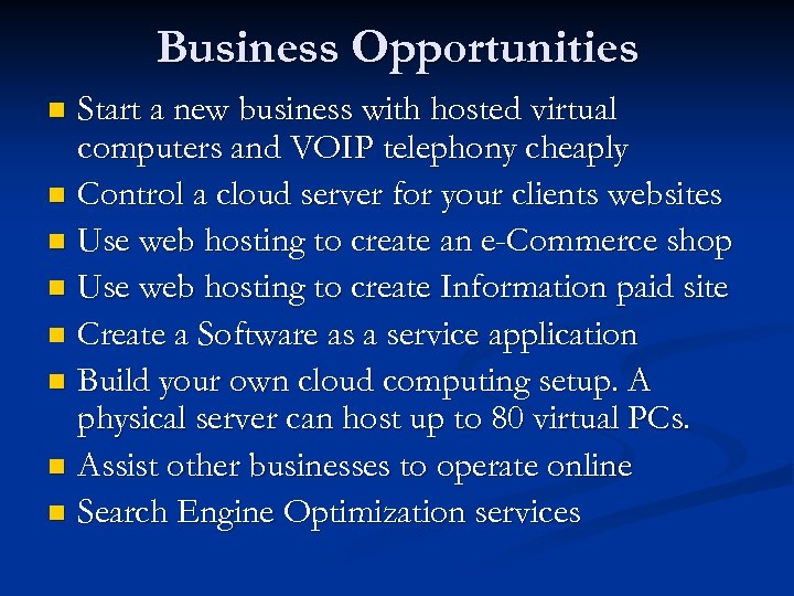 Business Opportunities Start a new business with hosted virtual computers and VOIP telephony cheaply