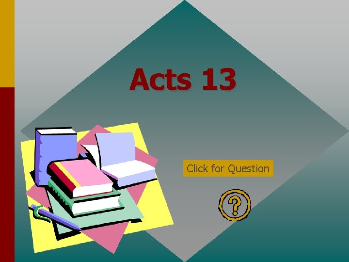 Acts 13 Click for Question