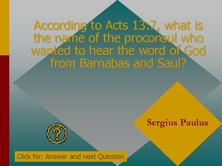 According to Acts 13: 7, what is the name of the proconsul who wanted