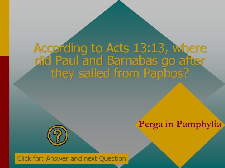According to Acts 13: 13, where did Paul and Barnabas go after they sailed
