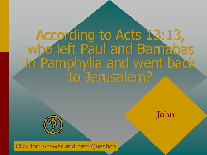 According to Acts 13: 13, who left Paul and Barnabas in Pamphylia and went