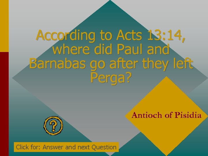 According to Acts 13: 14, where did Paul and Barnabas go after they left