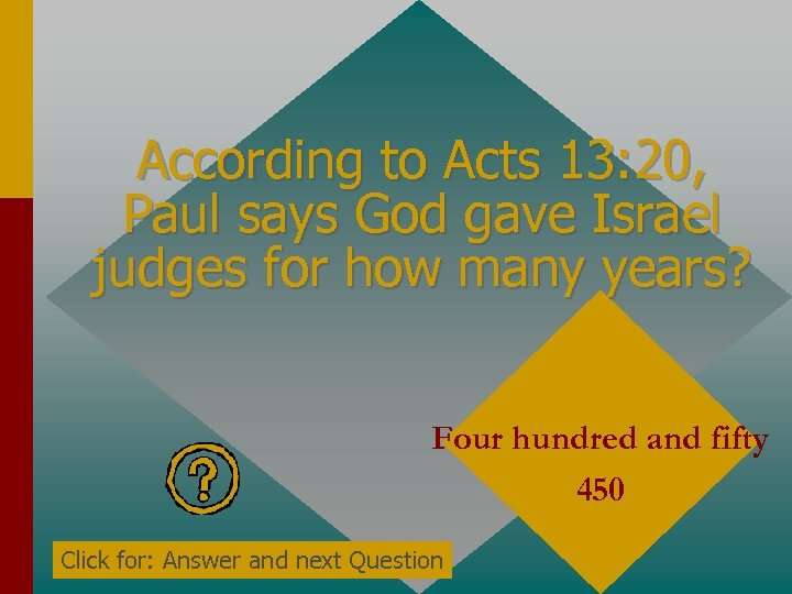 According to Acts 13: 20, Paul says God gave Israel judges for how many